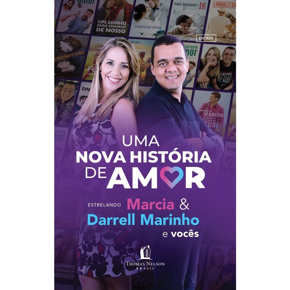 UMA NOVA HISTORIA DE AMOR - DARRELL E MARCIA MARINHO