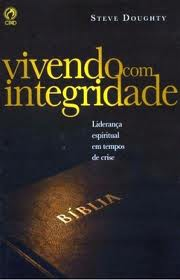 VIVENDO COM INTEGRIDADE LIDERANCA - STEVE DOUGHTY