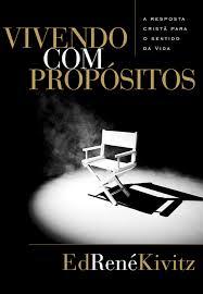 VIVENDO COM PROPOSITOS - ED RENE KIVITZ