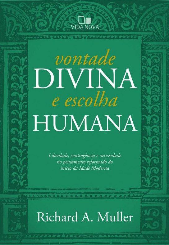 VONTADE DIVINA E ESCOLHA HUMANA - RICHARD A MULLER