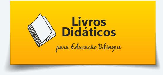 Livros didáticos para Educação Bilíngue