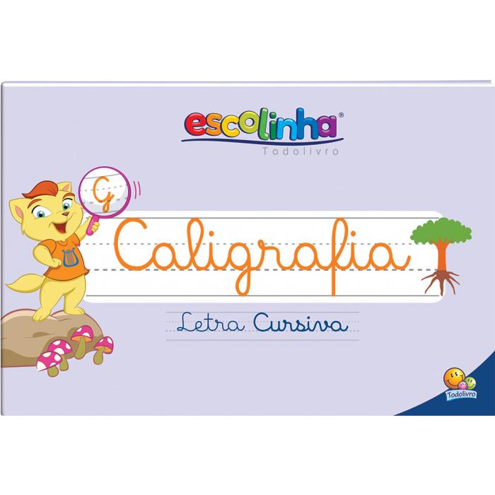 Livro Escolinha Caligrafia Letra Cursiva - Todolivro