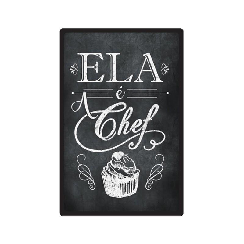 Placa Decorativa - Ela é a Chef