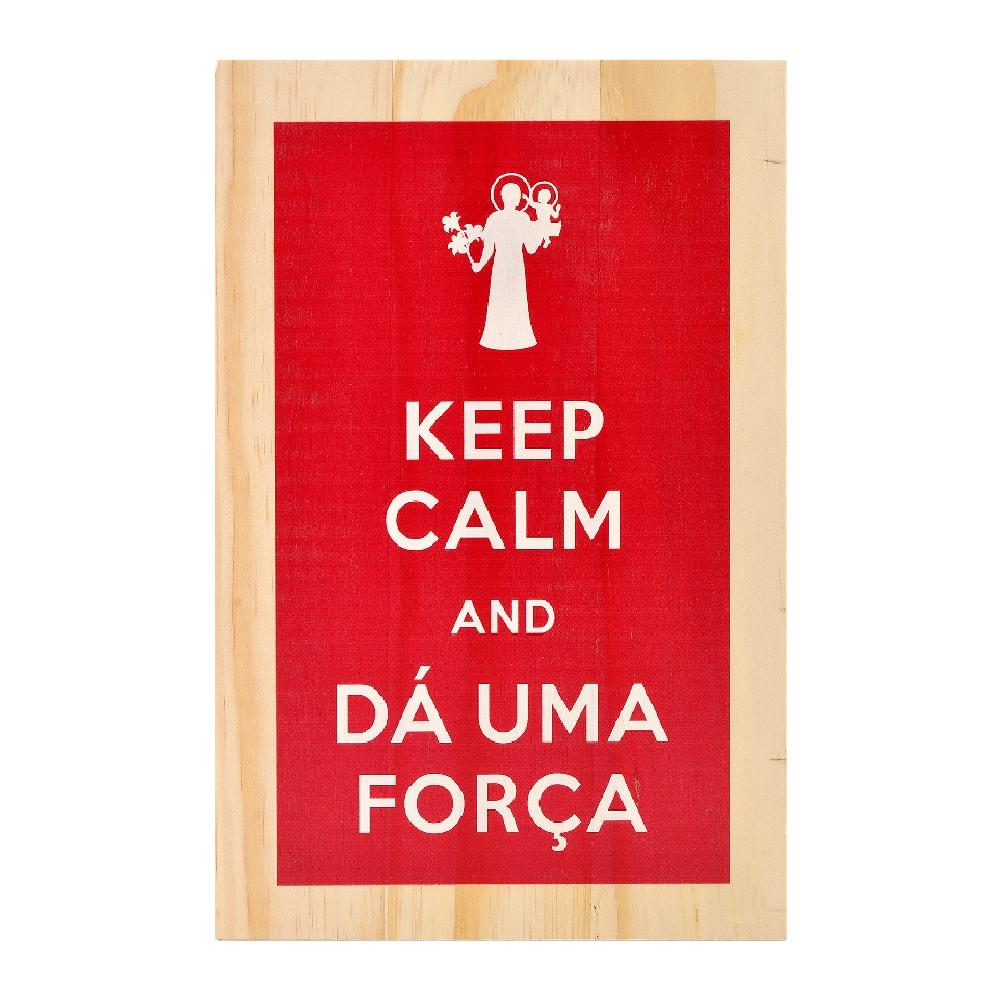 Tábua da Salvação Keep Calm And Dá Uma Força