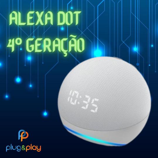 ALEXA DOT 4º GERAÇÃO COM RELOGIO