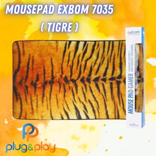 MOUSEPAD GRANDE EXBOM MP - 7035 (TIGRADO)
