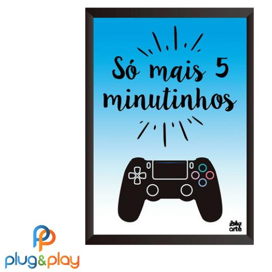 QUADRO GAMER SÓ MAIS 5 MINUTINHOS