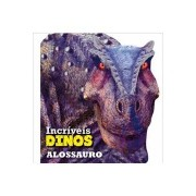 Livro incriveis Dinos Alossauros
