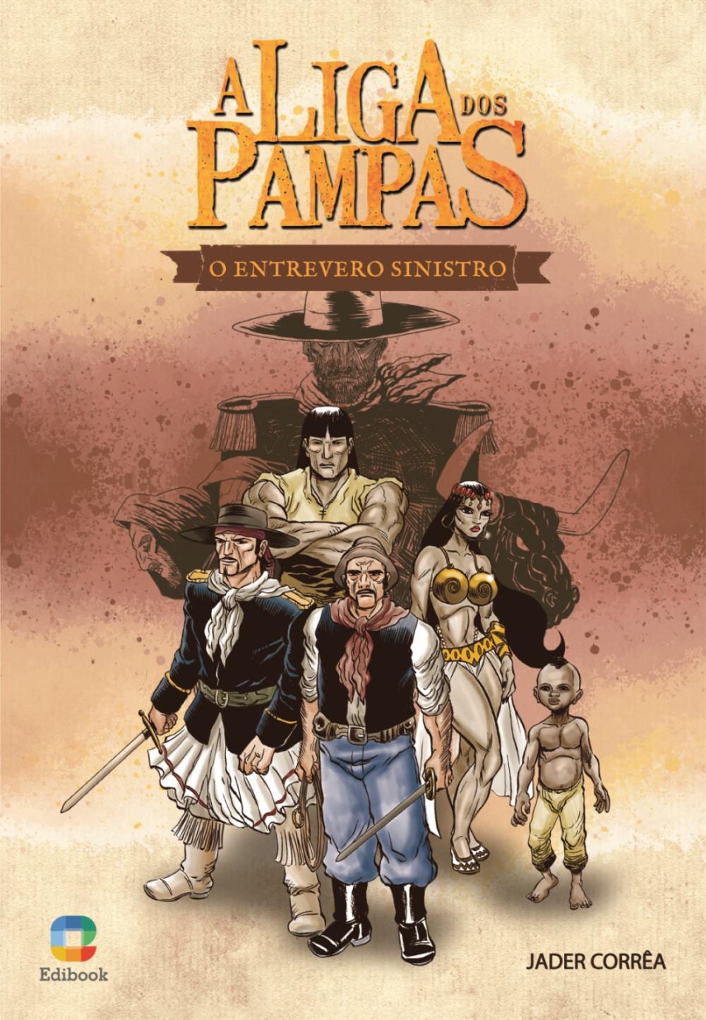 A LIGA DOS PAMPAS - O ENTREVERO SINISTRO
