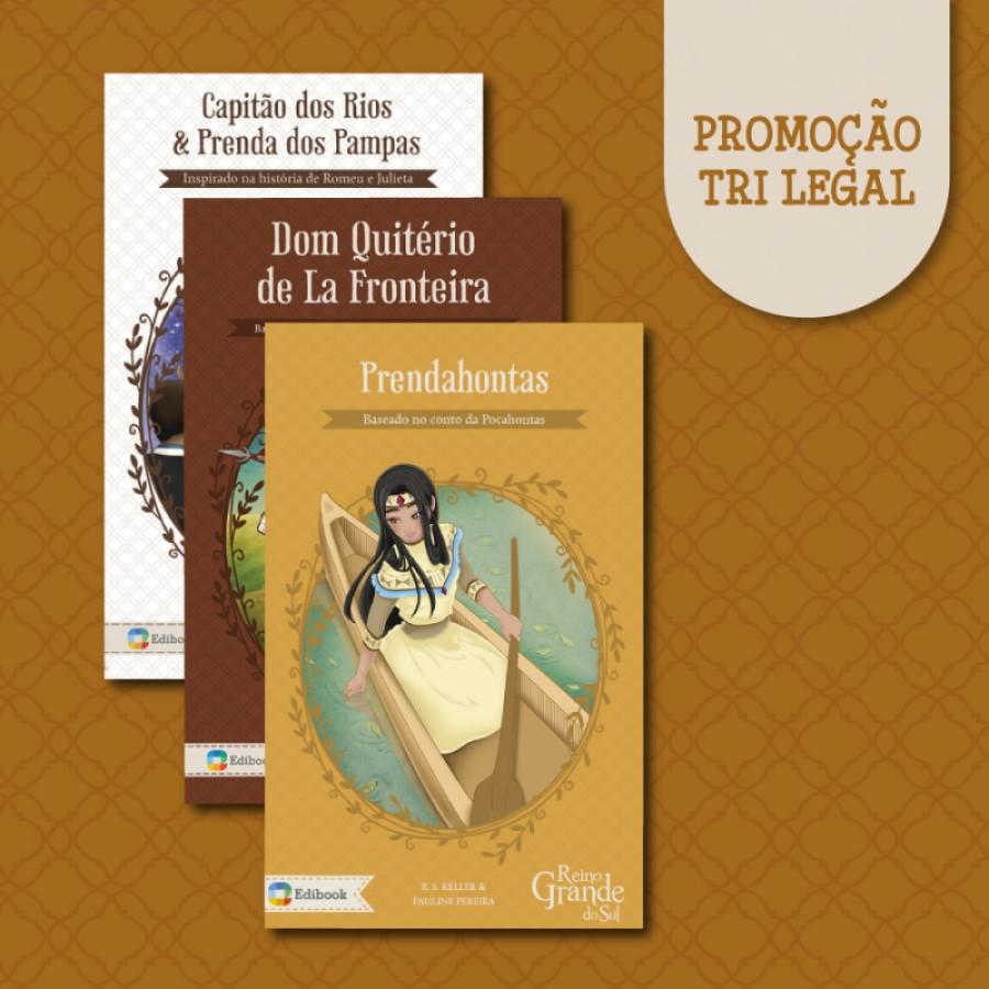 COMBO COM 3 LIVROS: CAPITÃO DOS RIOS & PRENDA DOS PAMPAS, DOM QUITÉRIO DE LA FRONTEIRA E PRENDAHONTAS