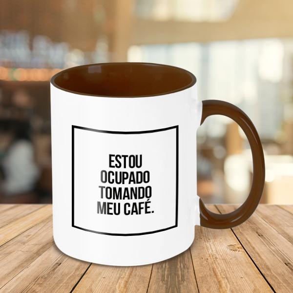 Caneca Estou Ocupado Tomando Café