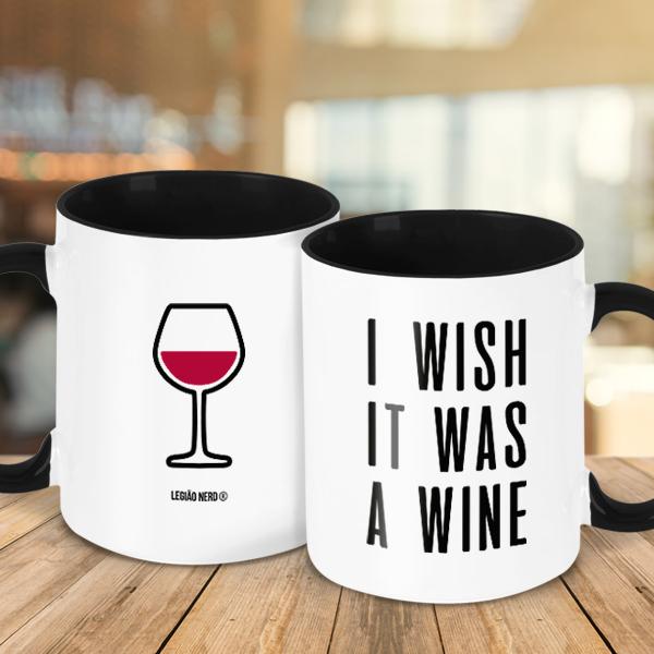 Caneca I Wish it was a wine