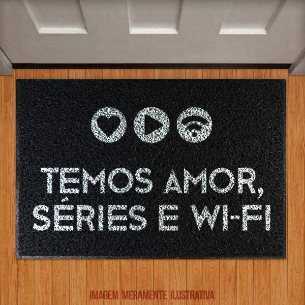 Capacho Amor, Séries e wi-fi