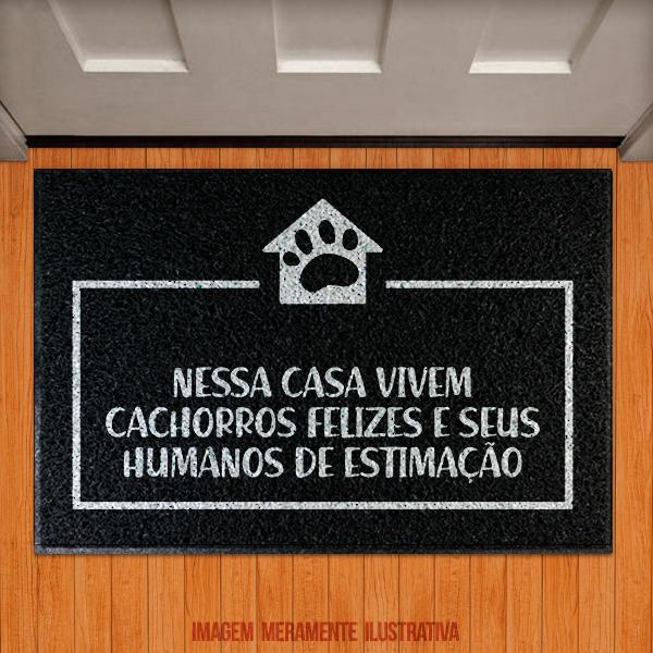 Capacho Nesta casa vivem cachorros felizes