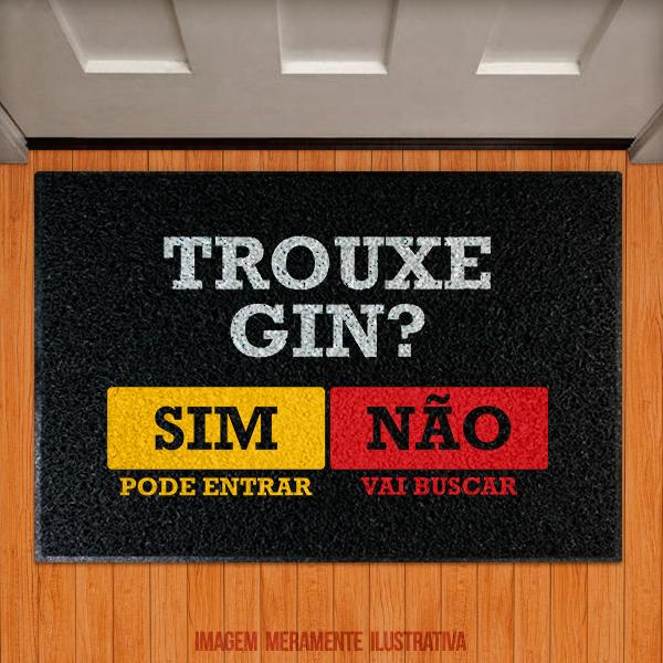 Capacho Trouxe Gin?