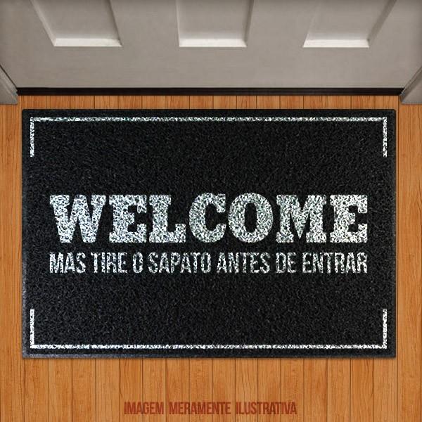 Capacho Welcome mas tire os sapatos