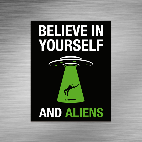 Imã de geladeira - Believe in Aliens
