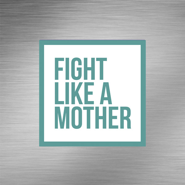 Imã de geladeira - Fight Like a Mother