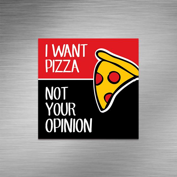 Imã de geladeira - I Want PIZZA