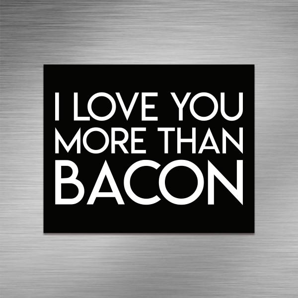 Imã de geladeira - More than bacon
