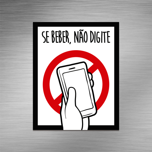 Imã de geladeira - Se beber não digite