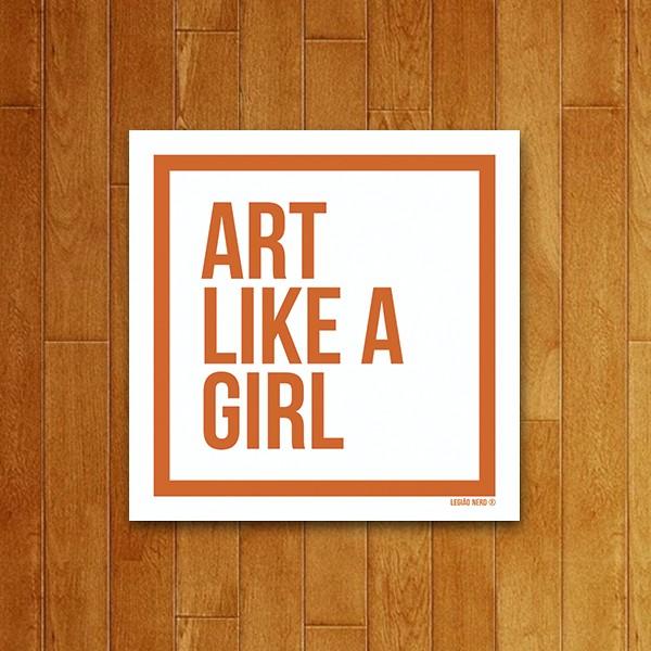 Placa Decoraitva Art Like a Girl