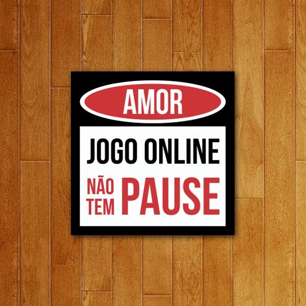 Placa decorativa Amor não tem pause