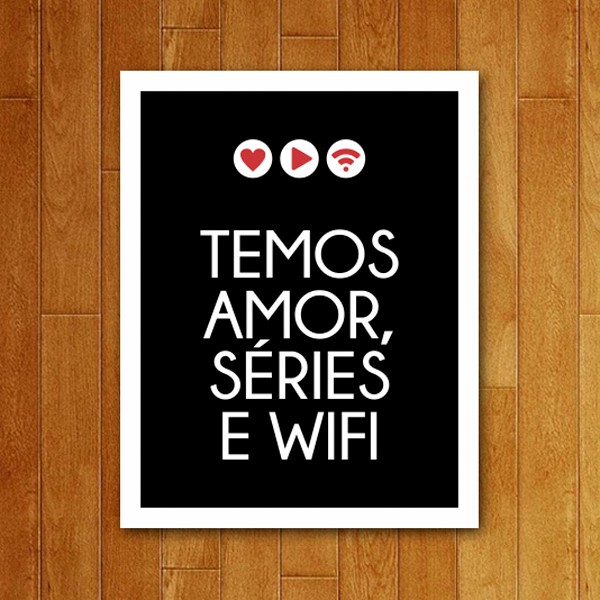 Placa Decorativa Amor Séries e Wifi