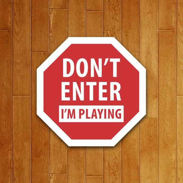 Placa Decorativa Don´t enter i´m playing (v2)