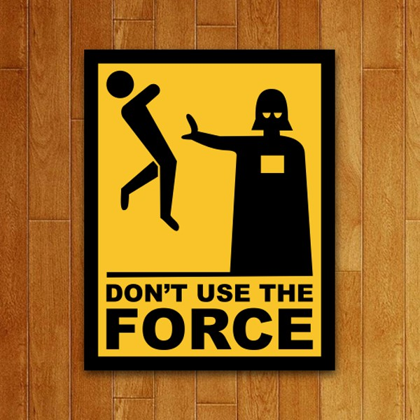 Placa Decorativa Dont Use the Force