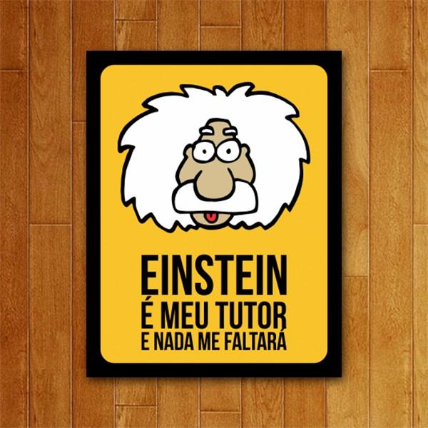Placa Decorativa Einstein é meu tutor