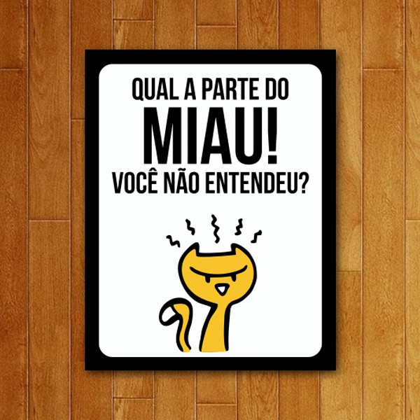Placa Decorativa Qual parte do miau