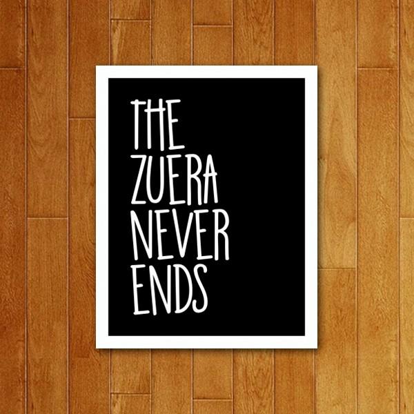 Placa Decorativa Zuera Never Ends
