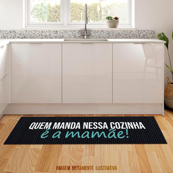 Tapete de cozinha - Quem manda nessa cozinha é a mamãe