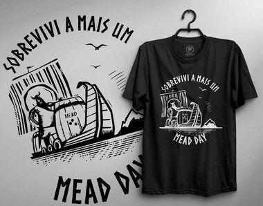 Camiseta Sobrevivi a Mais um Mead Day