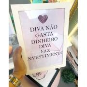 Quadro Diva não gasta dinheiro