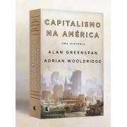 Capitalismo na América: Uma História - Greenspan e Wooldridge