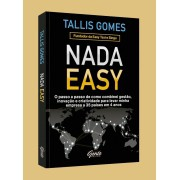 Nada Easy: O Passo a Passo para Levar Minha Empresa a 35 Países – Tallis Gomes