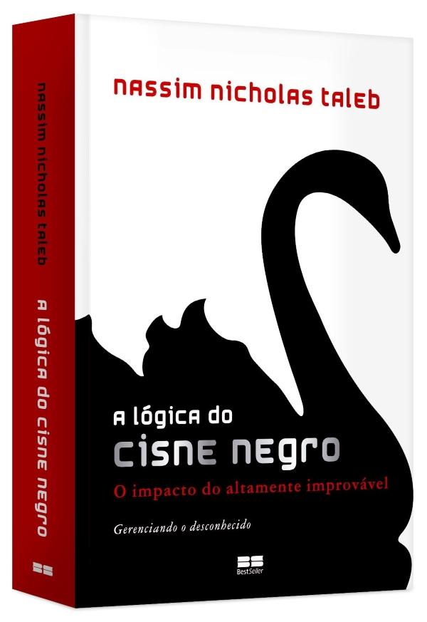 A Lógica do Cisne Negro - Nassim Taleb