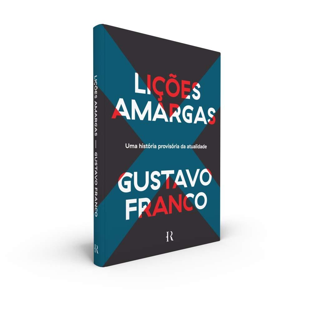 Lições Amargas - Gustavo Franco
