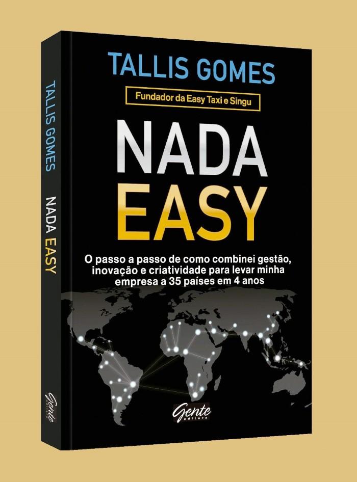 Nada Easy: O Passo a Passo para Levar Minha Empresa a 35 Países - Tallis Gomes