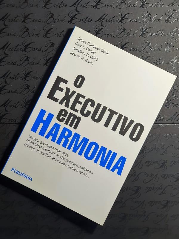 O Executivo em Harmonia - James Campbell e Outros