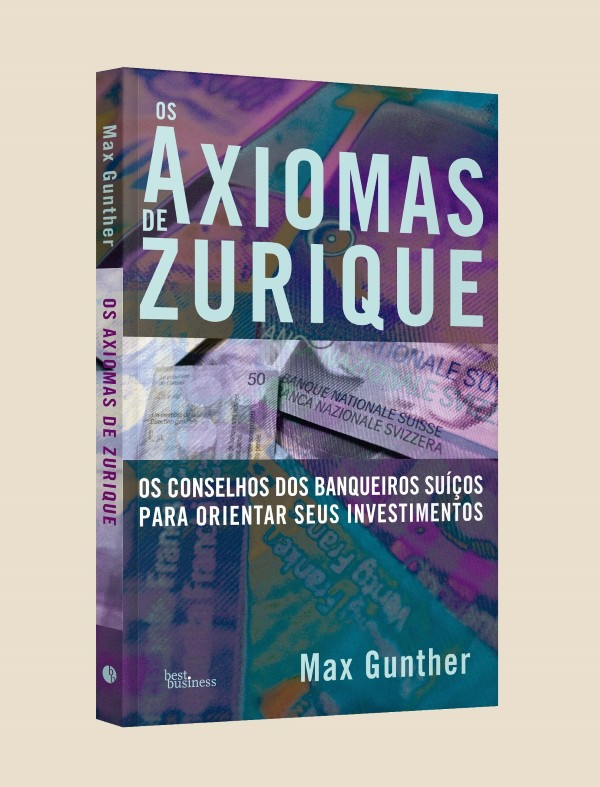 Os Axiomas de Zurique – Max Gunther