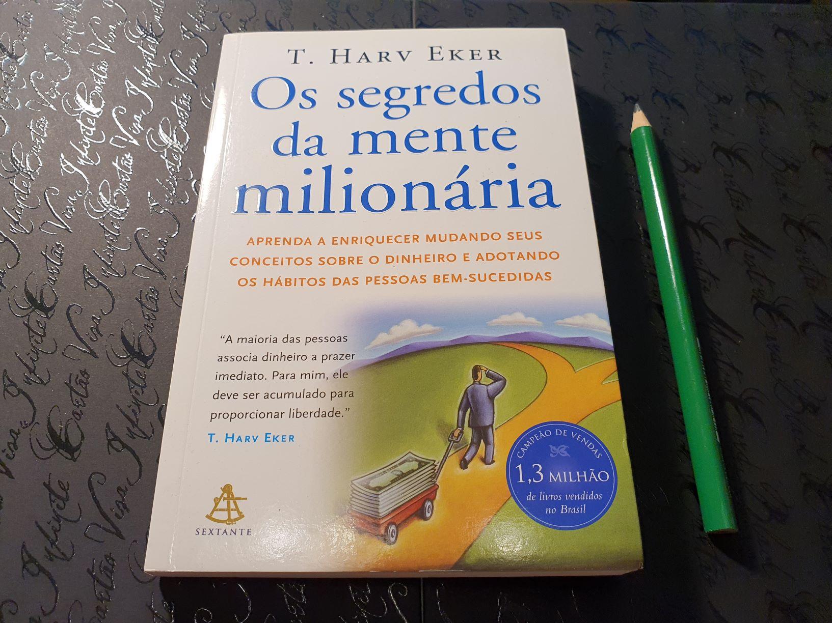 Os Segredos da Mente Milionária - Harv Eker