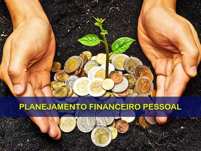 Planejamento Financeiro Pessoal - Organize suas Finanças