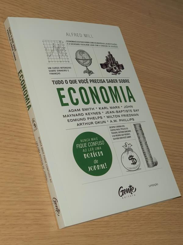 Tudo o que Você Precisa Saber sobre Economia - Alfred Mill
