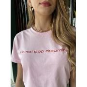 Camiseta Feminina Rosa Do Not Stop Dreaming