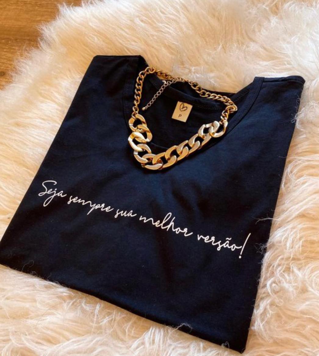 T-shirt  seja sempre sua melhor versão!!