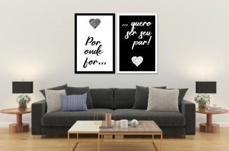 Quadros Decorativos -Por Onde For Quer Ser Seu Par - 40X60