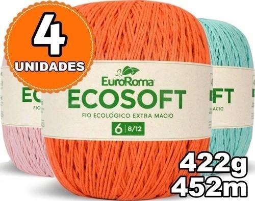 Kit 4 Unidades Barbante Euroroma Ecosoft Nº6 422g Cores Variadas